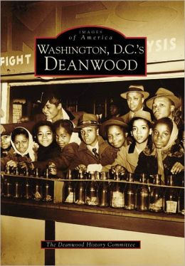 Washington, D.C.'s Deanwood (Images of America Series)