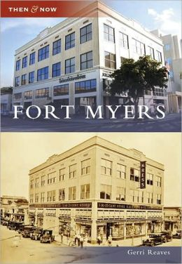Fort Myers, Florida (Then & Now Series)