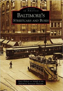 Baltimore's Streetcars and Buses, Maryland (Images of America Series)
