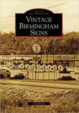 Vintage Birmingham Signs, Alabama (Images of America Series)