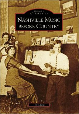 Nashville Music Before Country, Tennessee (Images of America Series)