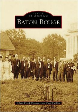 Baton Rouge, Louisiana (Images of America Series)