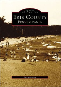 Erie County, Pennsylvania (Images of America Series)
