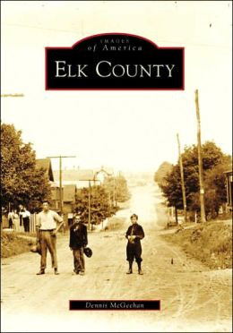 Elk County, Pennsylvania (Images of America Series)