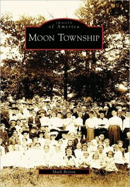 Moon Township, Pennsylvania (Images of America Series)