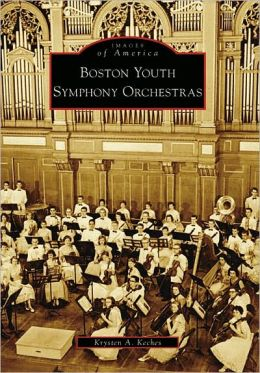 Boston Youth Symphony Orchestras, Massachusetts [Images of America Series]