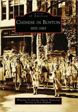 Chinese in Boston: 1870-1965 (Images of America Series)