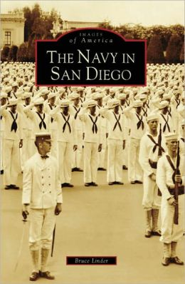 The Navy in San Diego, California (Images of America Series)