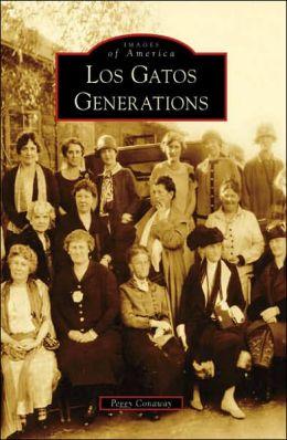 Los Gatos Generations, California [Images of America Series]