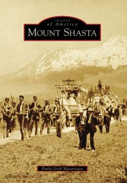 Mount Shasta, California (Images of America Series)