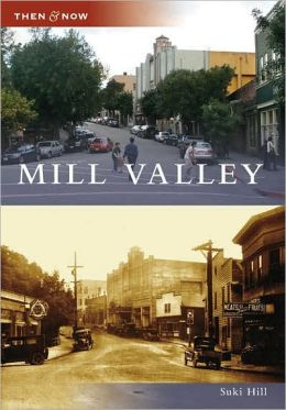 Mill Valley, California (Then and Now Series)