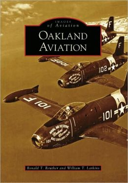 Oakland Aviation, California (Images of Aviation Series)