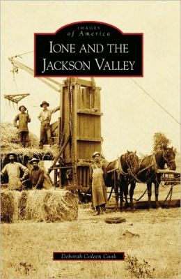 Ione and the Jackson Valley, California (Images of America Series)