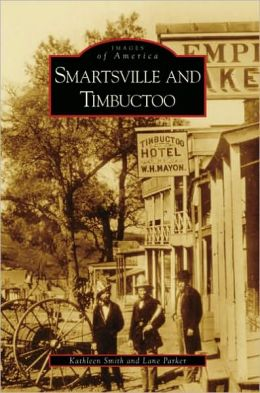 Smartsville and Timbuctoo, California (Images of America Series)