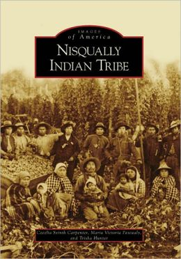 Nisqually Indian Tribe, Washington (Images of America Series)