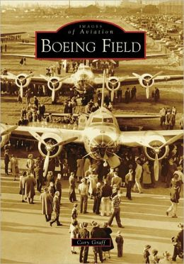 Boeing Field, Washington (Images of Aviation Series)