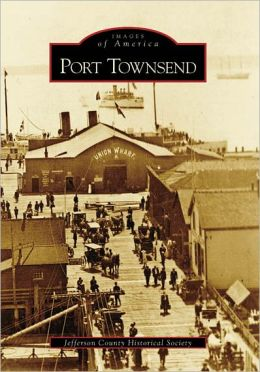 Port Townsend, Washington (Images of America Series)