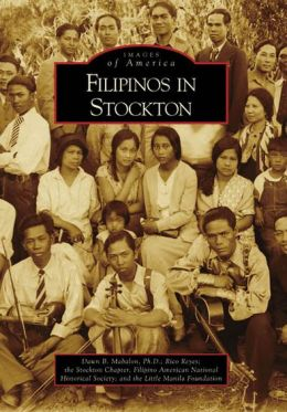 Filipinos in Stockton, California (Images of America Series)