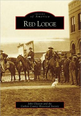 Red Lodge, Montana (Images of America Series)