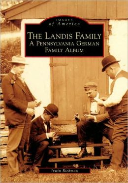 The Landis Family: A Pennsylvania German Family Album (Images of America Series)