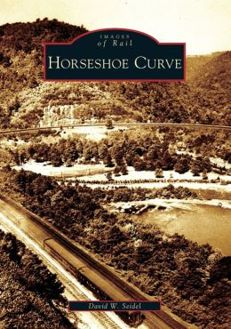 Horseshoe Curve, Pennsylvania (Images of Rail Series)