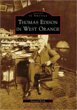 Thomas Edison in West Orange, New Jersey (Images of America Series)
