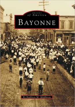 Bayonne, New Jersey (Images of America Series)