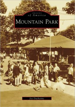 Mountain Park, Massachusetts (Images of America Series)