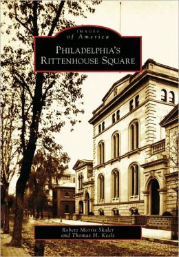 Philadelphia's Rittenhouse Square, Pennsylvania (Images of America Series)