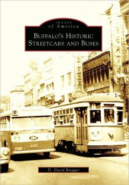Buffalo's Historic Streetcars and Buses, New York (Images of America Series)