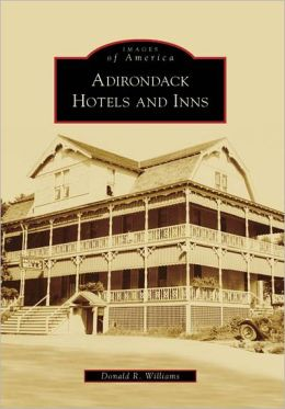 Adirondack Hotels and Inns, New York (Images of America Series)