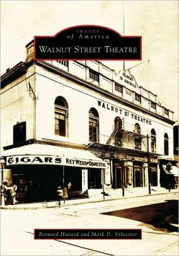 Walnut Street Theatre, Pennsylvania (Images of America Series)
