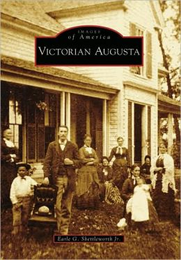 Victorian Augusta, Maine (Images of America Series)