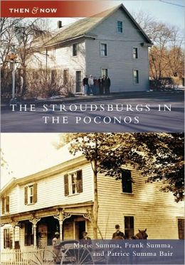 The Stroudsburgs in the Poconos, Pennsylvania (Then and Now Series)