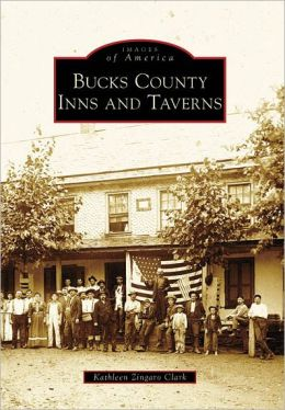 Bucks County Inns and Taverns, Pennsylvania (Images of America Series)