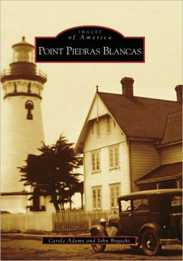 Point Piedras Blancas, California (Images of America Series)