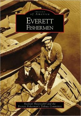 Everett Fishermen, Washington (Images of America Series)