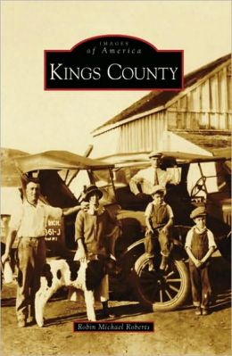 Kings County, California (Images of America Series)