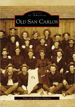 Old San Carlos, Arizona (Images of America Series)