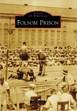 Folsom Prison, California (Images of America Series)