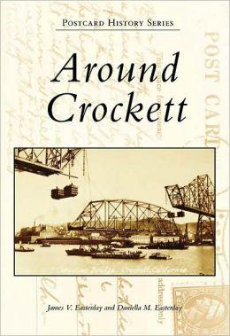 Around Crockett, California (Postcard History Series)
