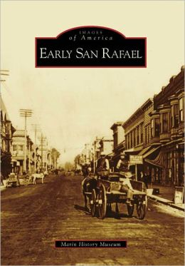 Early San Rafael, California (Images of America Series)