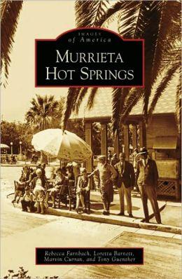 Murrieta Hot Springs, California (Images of America Series)