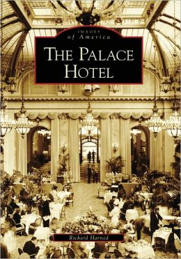 The Palace Hotel, California (Images of America Series)