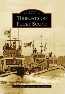 Tugboats on Puget Sound, Washington (Images of America Series)