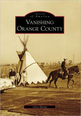 Vanishing Orange County, California (Images of America Series)