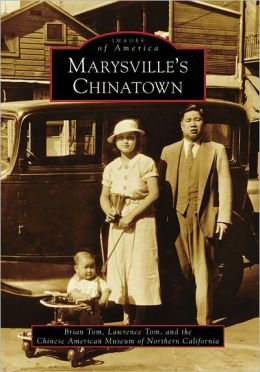 Marysville's Chinatown, California (Images of America Series)