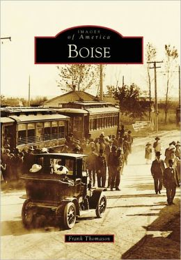 Boise, Idaho (Images of America Series)