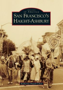 San Francisco's Haight-Ashbury, California (Images of America Series)