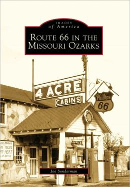 Route 66 in the Missouri Ozarks (Images of America Series)